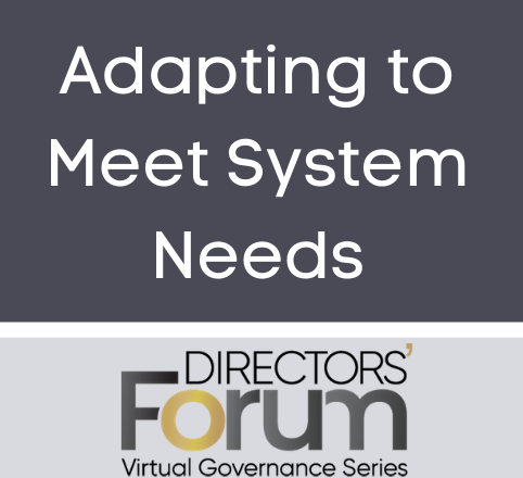 Adapting to meet system needs focus of Virtual Governance Series